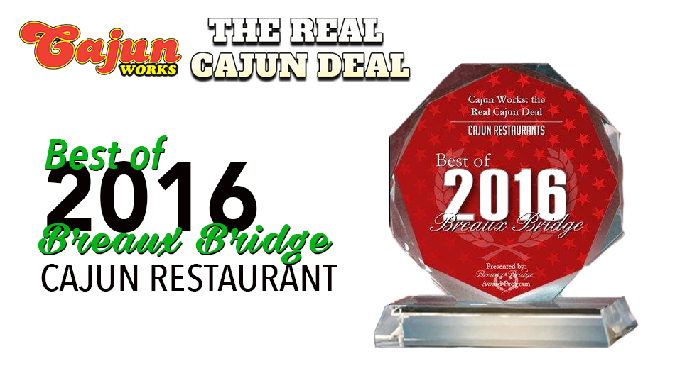 Cajun Works: the Real Cajun Deal Receives 2016 Best of Breaux Bridge Award